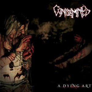 Condemned - A Dying Art - CD