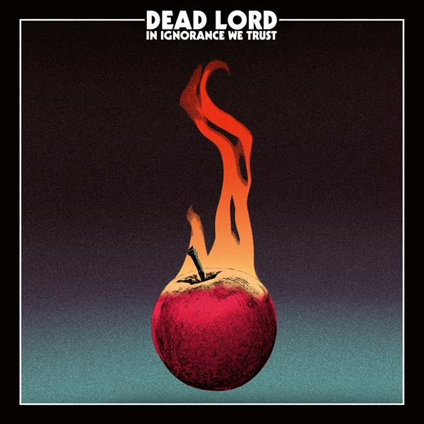 Dead Lord - In Ignorance We Trust - LP