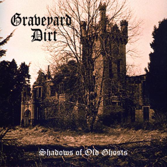 "Graveyard Dirt - Shadows of Old Ghosts - 12"""