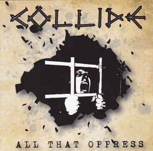 Collide - All That Oppress - CD