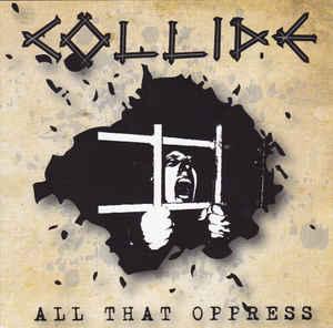 Collide - All That Oppress - CD