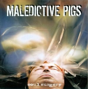 Maledictive Pigs ‎– Soul Surgery - CD