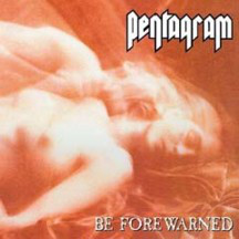 Pentagram - Be Forewarned - DLP