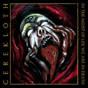 Cerekloth - In The Midst of Life We are in Death - CD