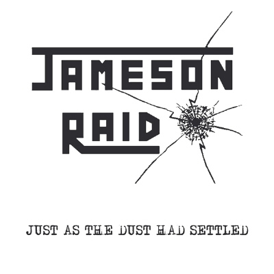 Jameson Raid - Just As The Dust Had Settled - LP + 7""