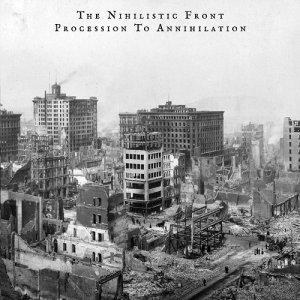 The Nihilistic Front - Procession to Annihilation - CD